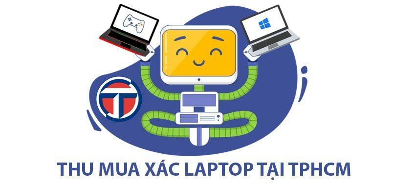 Thu mua xác Laptop tphcm